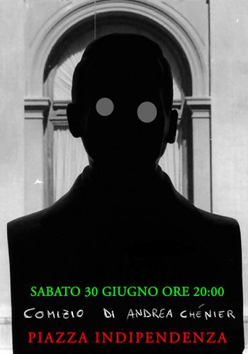 __Comizio_di_Andrea_Chénier_Sabato_30_Giugno_ore_20_00_Piazza Indipendenza