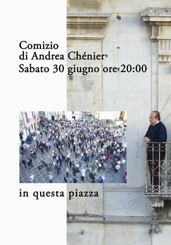 ______Comizio_di_Andrea_Chénier_Sabato_30_Giugno_ore_20_00_Piazza Indipendenza